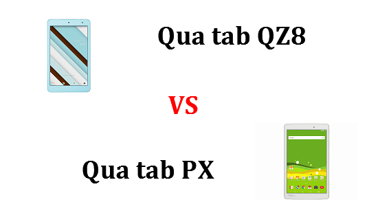 Qua tab QZ8とQua tab PXの違いを比較してみました